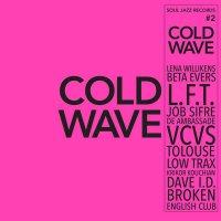 Soul Jazz Records Presents - Cold Wave #2
