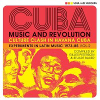Soul Jazz Records Presents - Cuba: Music And Revolution: Culture Clash In Havana: Experiments In Latin Music 1975-85 Vol. 2