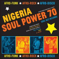 Soul Jazz Records Presents -Nigeria Soul Power 70 - Afro-Funk, Afro-Rock, Afro-Disco