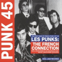 Soul Jazz Records Presents -Punk 45: Les Punks - The French Connection. The First Years Of Punk 1977-80