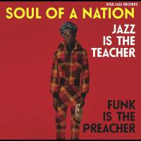 Soul Jazz Records Presents - Soul Of A Nation: Jazz Is The Teacher, Funk Is The Preacher Dl