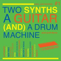 Soul Jazz Records Presents -Two Synths, A Guitar