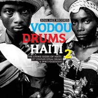 Soul Jazz Records Presents - Vodou Drums In Haiti 2: The Living Gods Of Haiti - 21St Century Ritual Drums & Spirit Possession