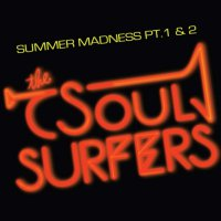 Soul Surfers - Summer Madness Pt. 1 / Summer Madness Pt. 2