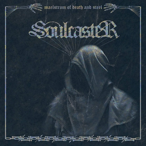 Soulcaster -Maelstrom Of Death And Steel