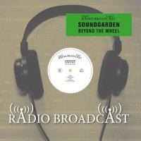 Soundgarden -Beyond The Wheel Radio Broadcast 90