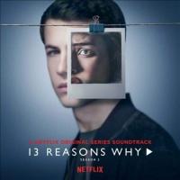 Soundtrack - 13 Reasons Why Season 2 A Netflix Original Series Soundtrack  White