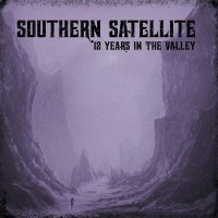 Southern Satellite -12 Years In The Valley