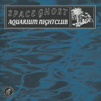 Space Ghost -Aquarium Nightclub