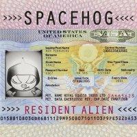 Spacehog - Resident Alien