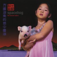 Spacehog -The Chinese Album