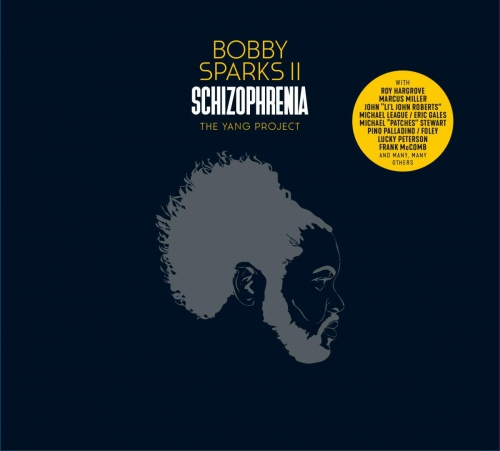 Bobby Sparks II - Schizophrenia: The Yang Project