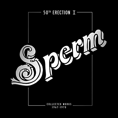 Sperm - 50Th Erection I: Collected Works 1967-1970