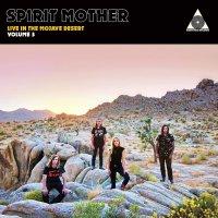 Spirit Mother -Spirit Mother Live In The Mojave Desert Volume 3