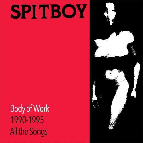 Spitboy -Body Of Work