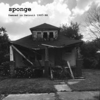 Sponge -Demoed In Detroit 1997-98
