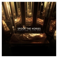 Spook The Horses -People Used To Live Here