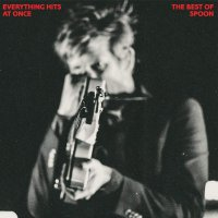 Spoon -Everything Hits At Once: The Best Of Spoon