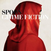 Spoon -Gimme Fiction