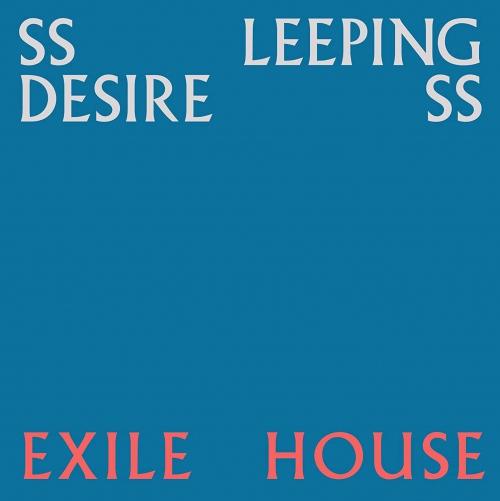 Ssleeping Desiress - Exile House