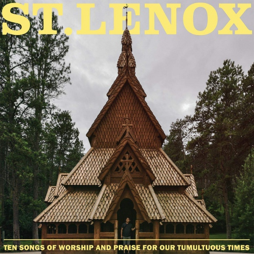 St. Lenox -Ten Songs Of Worship And Praise For Our Tumultuous Times