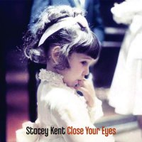 Stacey Kent -Close Your Eyes
