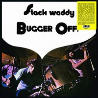 Stack Waddy - Bugger Off