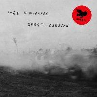 Stale Storlokken - Ghost Caravan