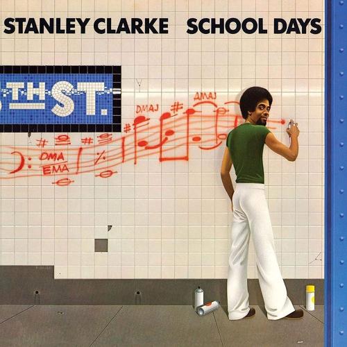 Stanley Clarke -School Days