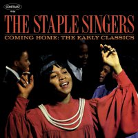 Staple Singers - Coming Home: Early Classics