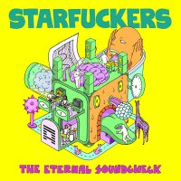 Starfuckers -The Eternal Soundcheck