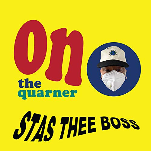 Stas Thee Boss -On The Quarner