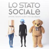 Stato Sociale - Amore Lavoro E Altri Miti Da Sfatare