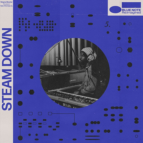 Steam Down Feat. Afronaut Zu  /  Yazmin Lacey - Blue Note Re:imagined - Etcetera / I'll Never Stop Loving You