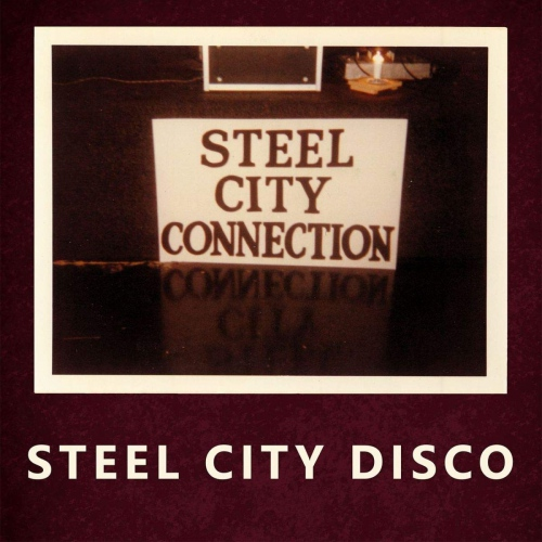 Steel City Connection -Steel City Disco
