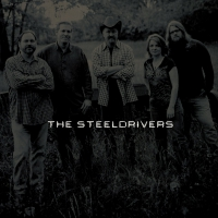 Steeldrivers - The Steeldrivers