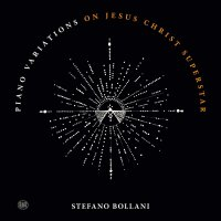 Stefano Bollani -Piano Variations On Jesus Christ Superstar