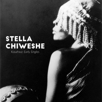 Stella Chiweshe -Kasahwa: Early Singles