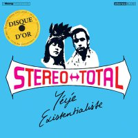 Stereo Total -Yeye Existentialiste