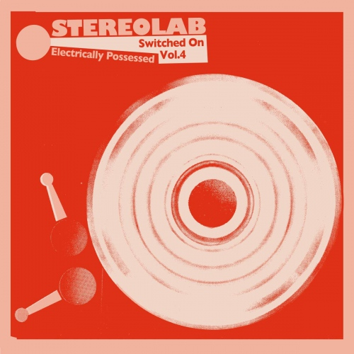 Stereolab -Electrically Possessed