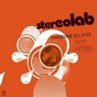 Stereolab - Margerine Eclipse Expanded Edition