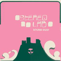 Stereolab - Sound-Dust Expanded Edition