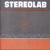 Stereolab - The Groop Played Space Age Batchelor Pad Music Clear