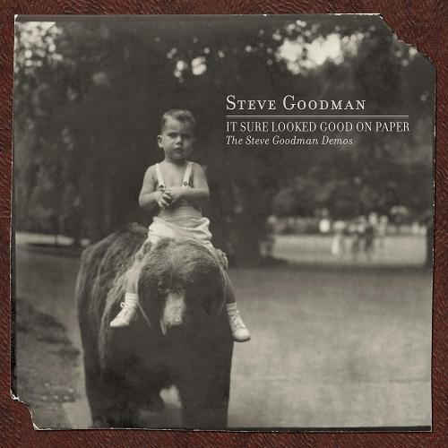 Steve Goodman -It Sure Looked Good On Paper: The Steve Goodman Demos