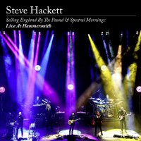 Steve Hackett - Selling England By The Pound & Spectral Mornings