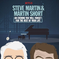 Steve Martin & Martin Short - An Evening You Will Forget For The Rest Of Your Life