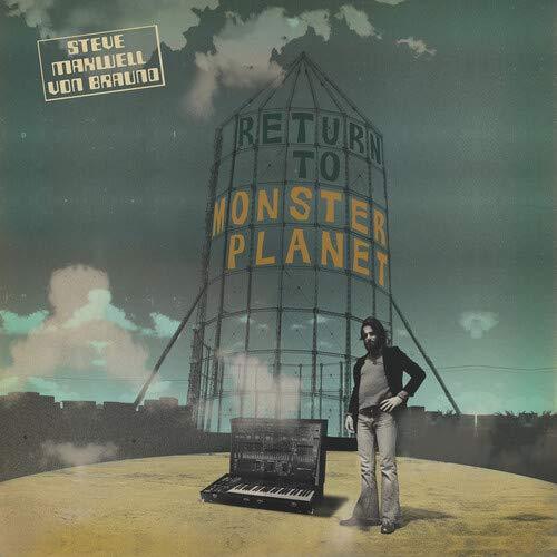 Steve Maxwell Von Braund - Return To Monster Planet