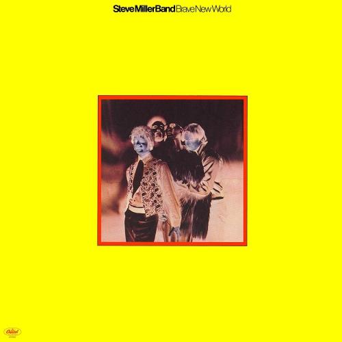 Steve Miller Band - Brave New World Yellow