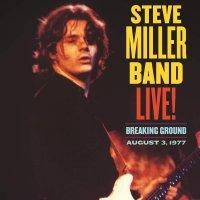 Steve Miller Band -Live! Breaking Ground August 3, 1977
