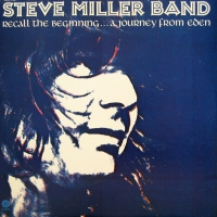 Steve Miller Band - Recall The Beginning...a Journey From Eden